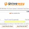 DriveWay – Upload and share multiple large files up to 500 MB each for free